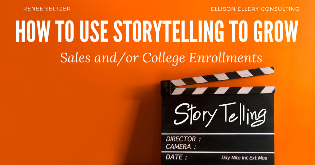 How to Use Storytelling to Grow College Enrollments and Sales